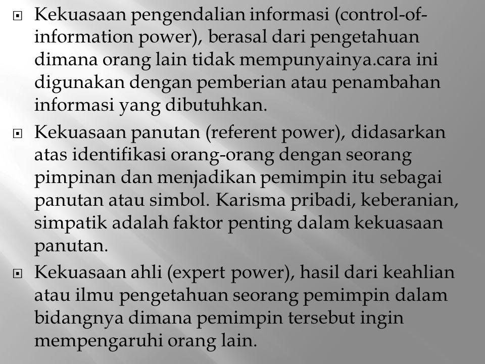 Kekuasaan pengendalian informasi (control-of-information power), berasal dari pengetahuan dimana orang lain tidak mempunyainya.cara ini digunakan dengan pemberian atau penambahan informasi yang dibutuhkan.