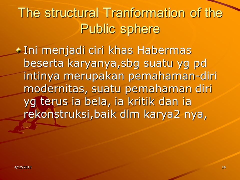 The structural Tranformation of the Public sphere