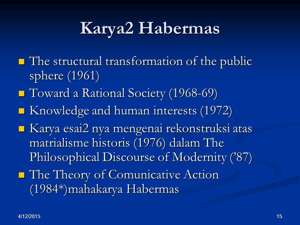 Karya2 Habermas The structural transformation of the public sphere (1961) Toward a Rational Society (1968-69)