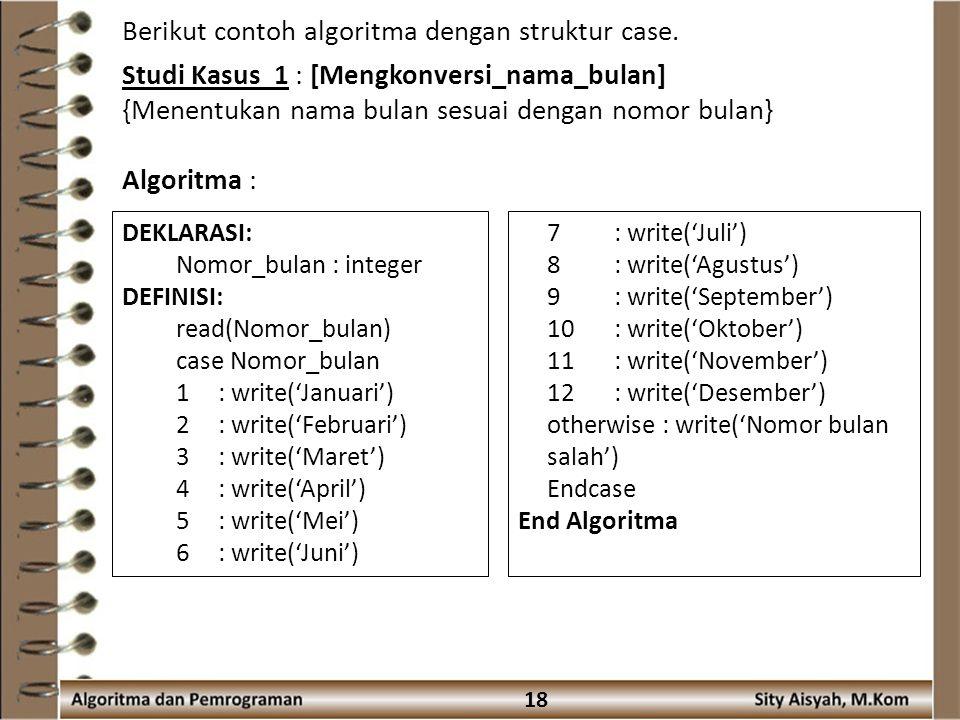 Berikut contoh algoritma dengan struktur case.