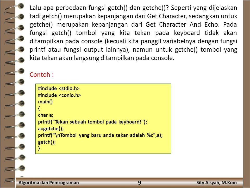 Lalu apa perbedaan fungsi getch() dan getche()