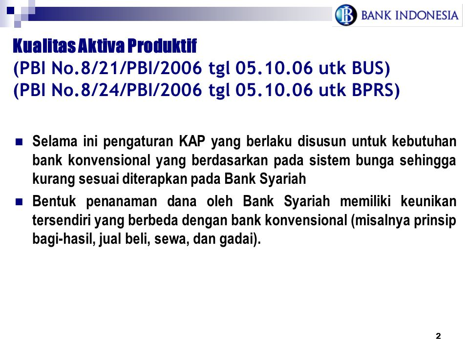 Kualitas Aktiva Produktif (PBI No.8/21/PBI/2006 tgl 05.10.06 utk BUS)