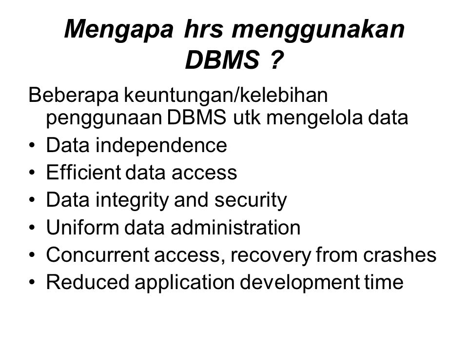 Mengapa hrs menggunakan DBMS