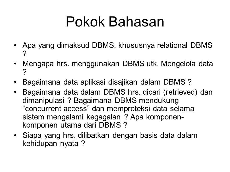 Pokok Bahasan Apa yang dimaksud DBMS, khususnya relational DBMS