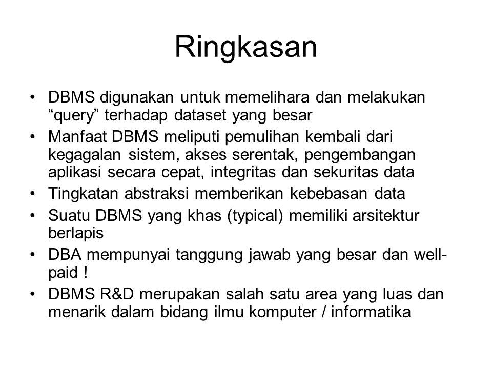 Ringkasan DBMS digunakan untuk memelihara dan melakukan query terhadap dataset yang besar.