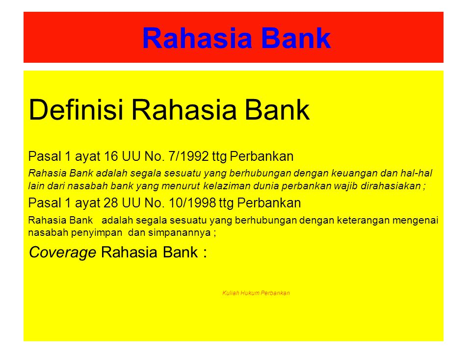 Definisi Rahasia Bank Rahasia Bank Coverage Rahasia Bank :