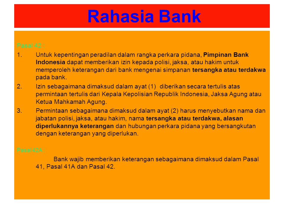 Rahasia Bank Pasal 42 :