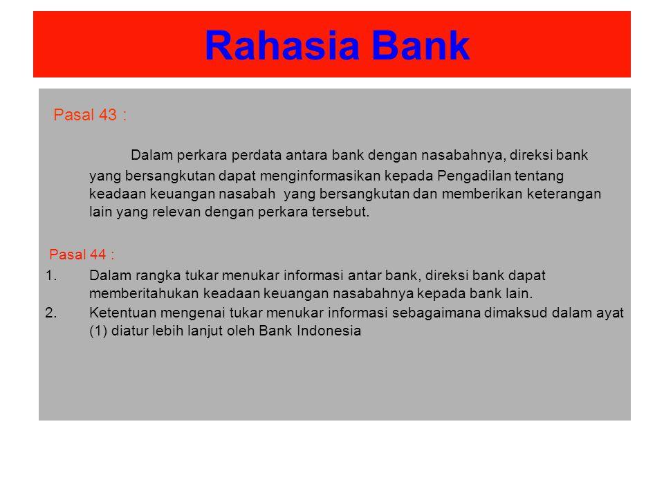 Rahasia Bank Pasal 43 :