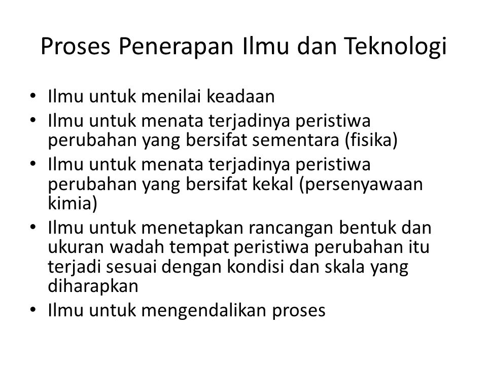 Proses Penerapan Ilmu dan Teknologi