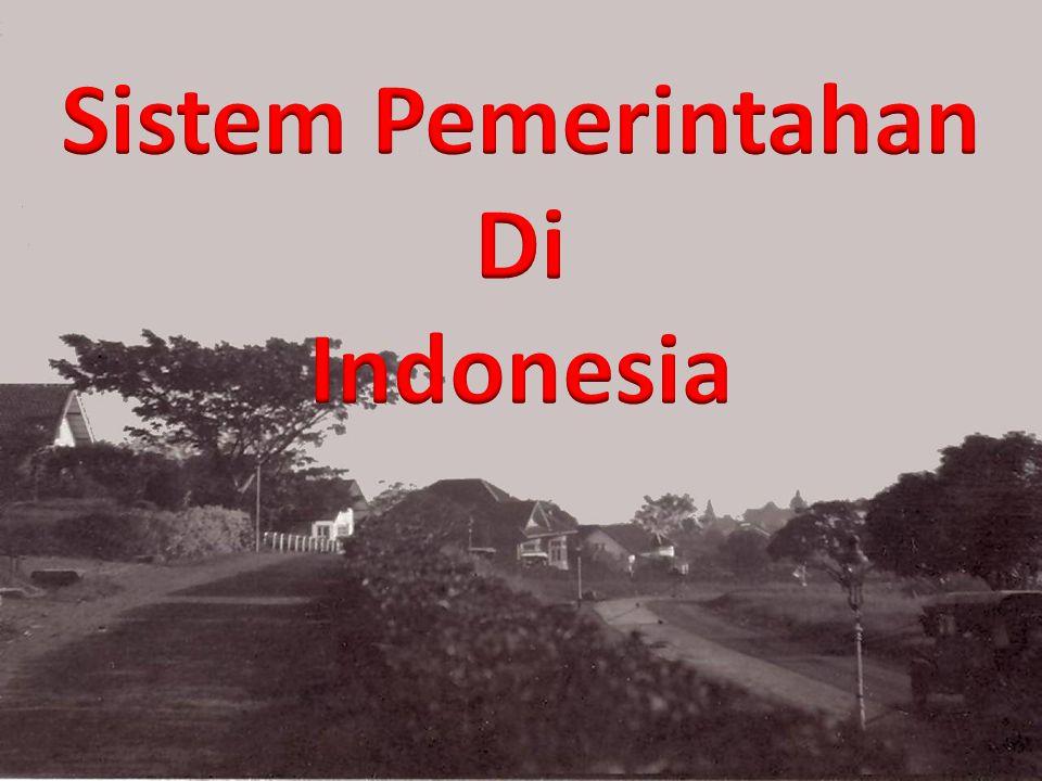 Sistem Pemerintahan Di Indonesia