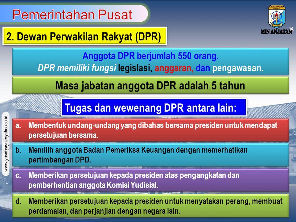 Pemerintahan Pusat 2. Dewan Perwakilan Rakyat (DPR)