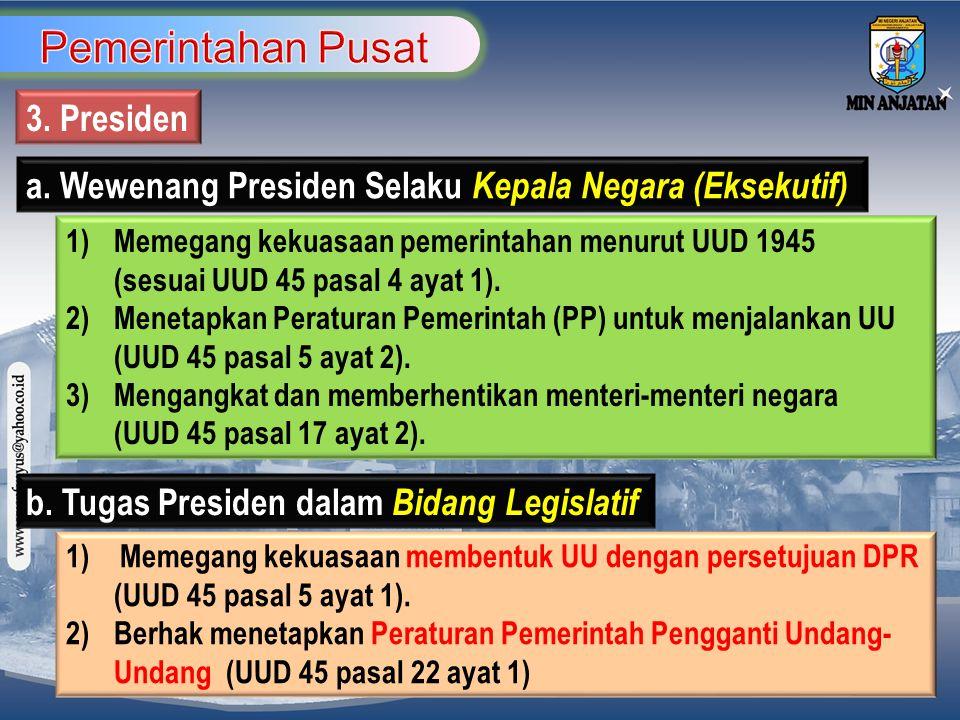 Pemerintahan Pusat 3. Presiden