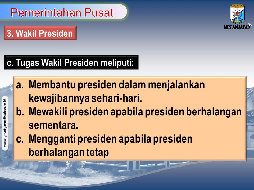 a. Membantu presiden dalam menjalankan kewajibannya sehari-hari.