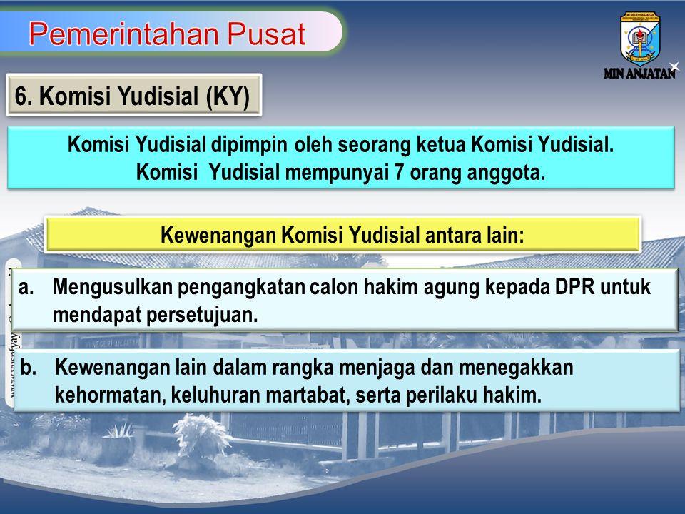 Pemerintahan Pusat 6. Komisi Yudisial (KY)