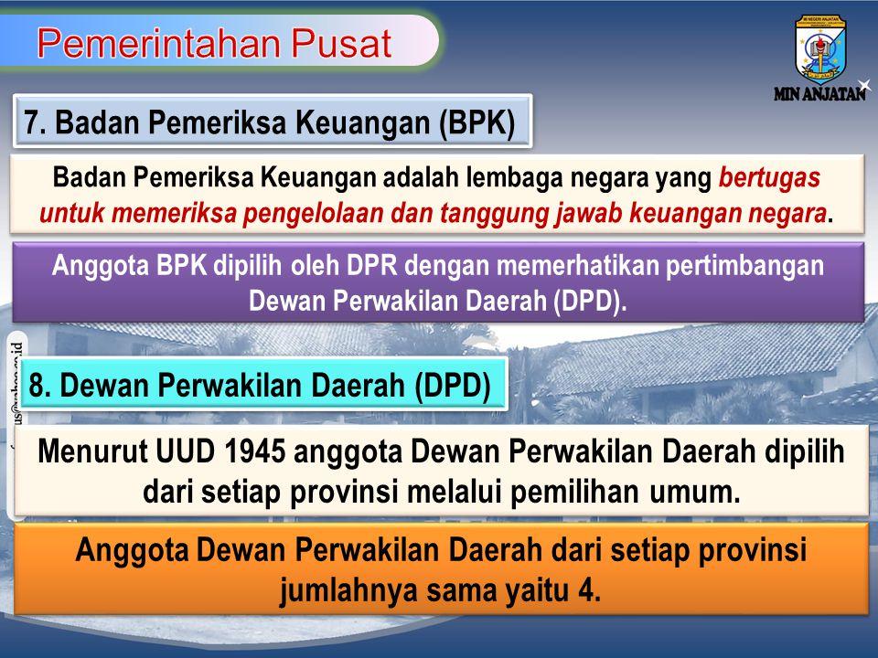 Pemerintahan Pusat 7. Badan Pemeriksa Keuangan (BPK)