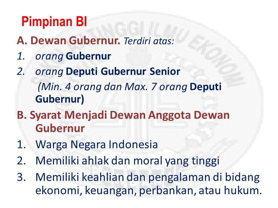 Pimpinan BI A. Dewan Gubernur. Terdiri atas: