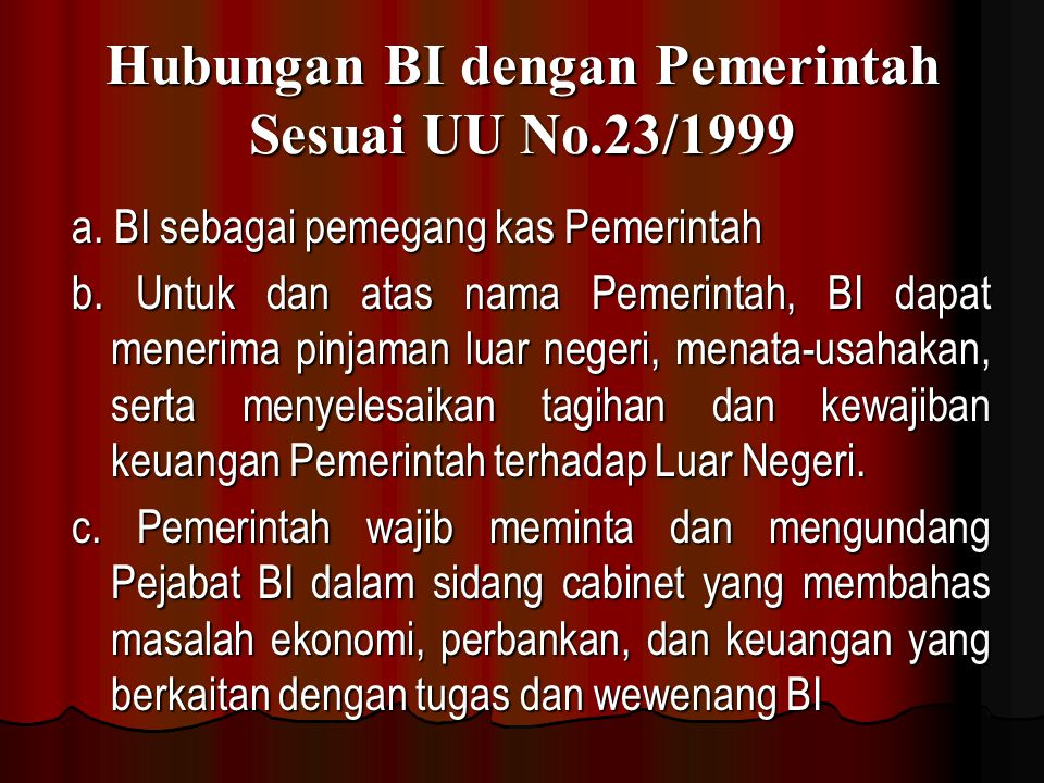 Hubungan BI dengan Pemerintah Sesuai UU No.23/1999