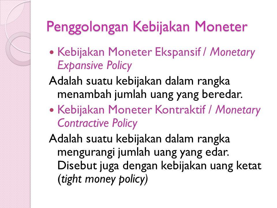 Penggolongan Kebijakan Moneter