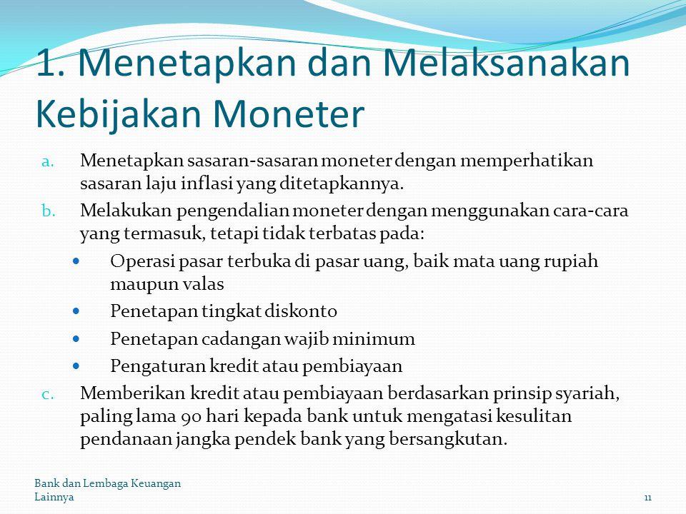 1. Menetapkan dan Melaksanakan Kebijakan Moneter