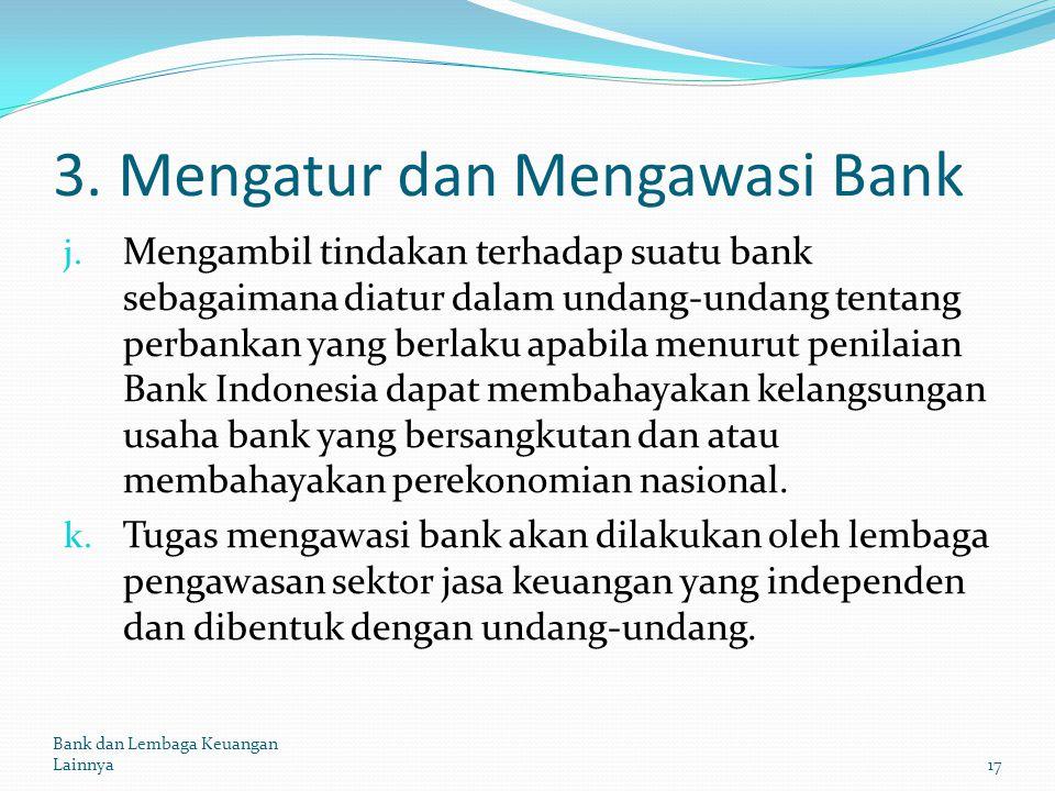 3. Mengatur dan Mengawasi Bank