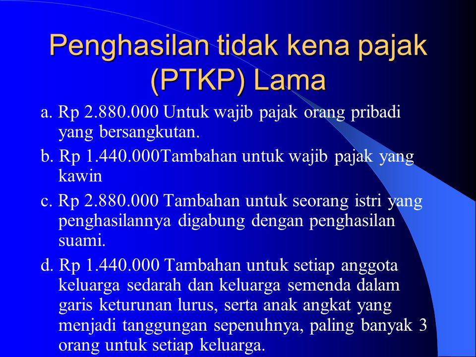 Penghasilan tidak kena pajak (PTKP) Lama