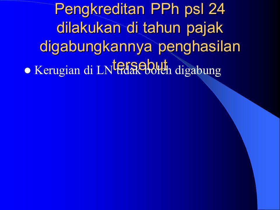 Pengkreditan PPh psl 24 dilakukan di tahun pajak digabungkannya penghasilan tersebut