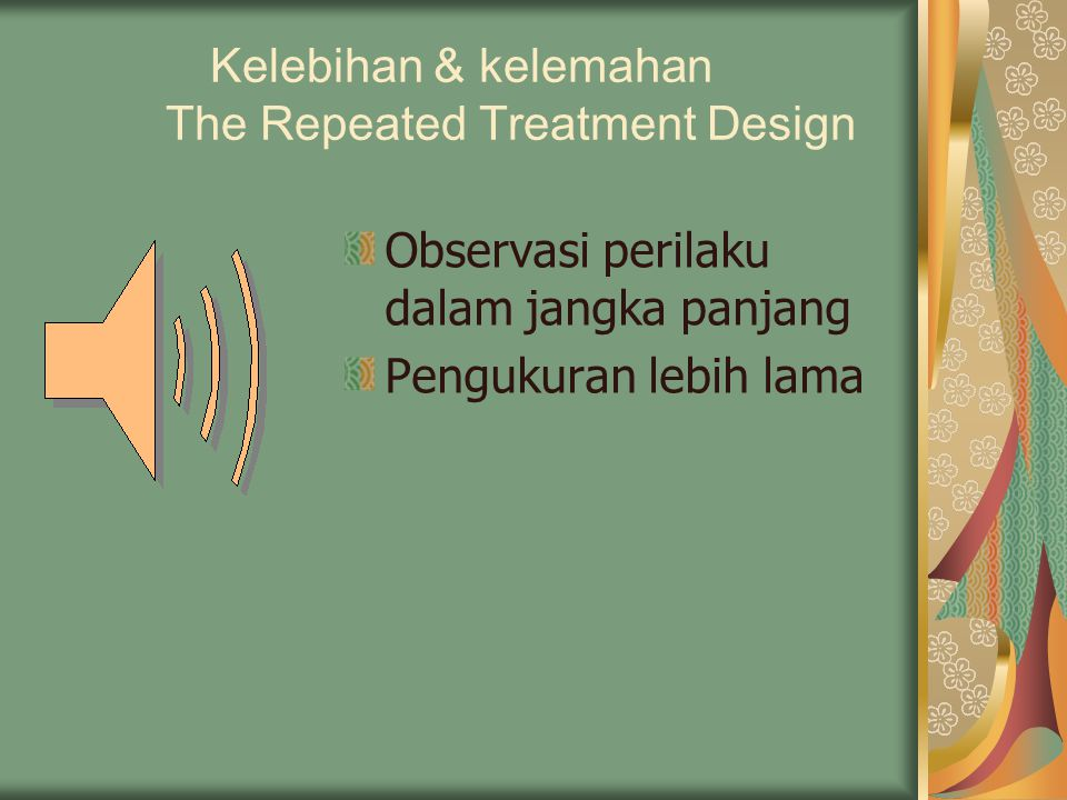 Kelebihan & kelemahan The Repeated Treatment Design