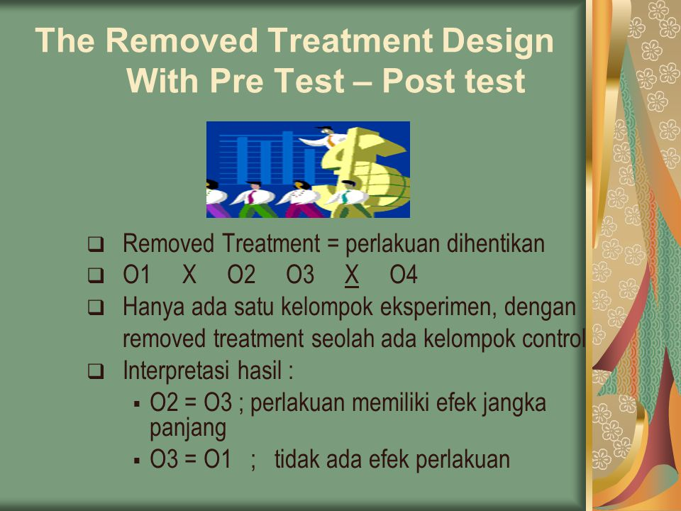 The Removed Treatment Design With Pre Test – Post test