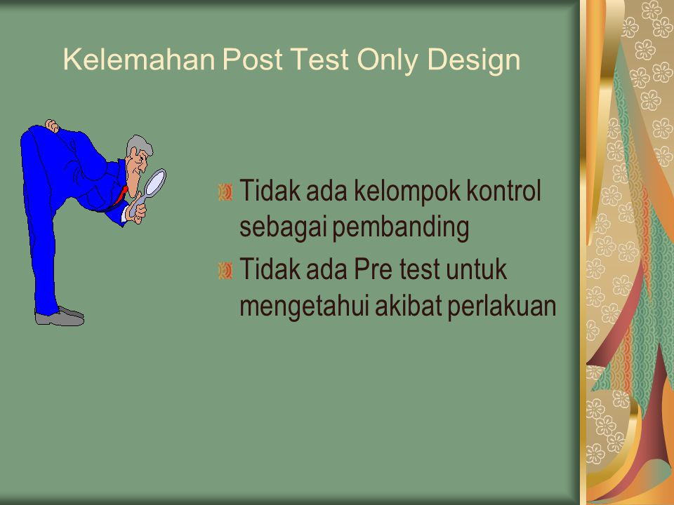 Kelemahan Post Test Only Design
