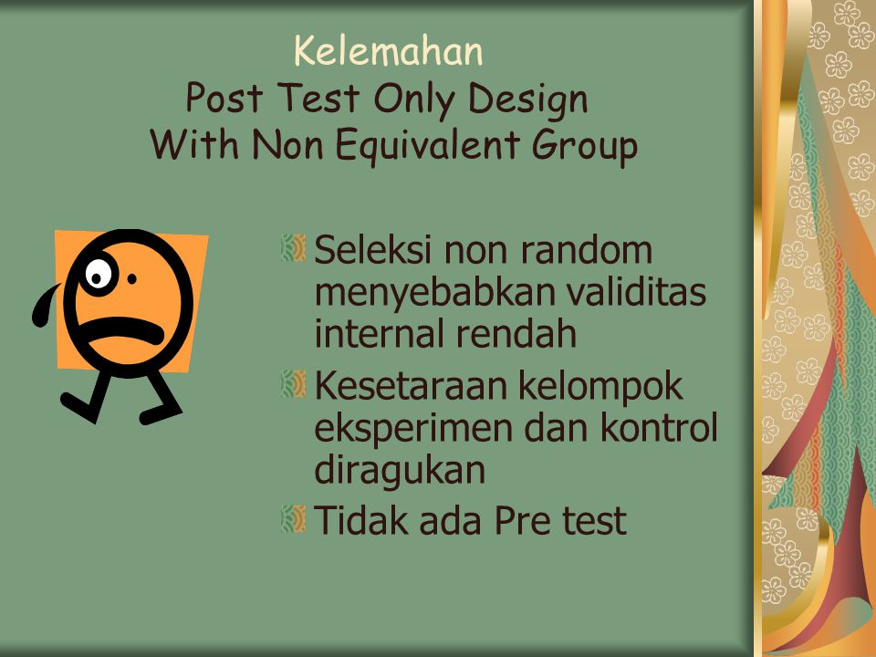 Kelemahan Post Test Only Design With Non Equivalent Group