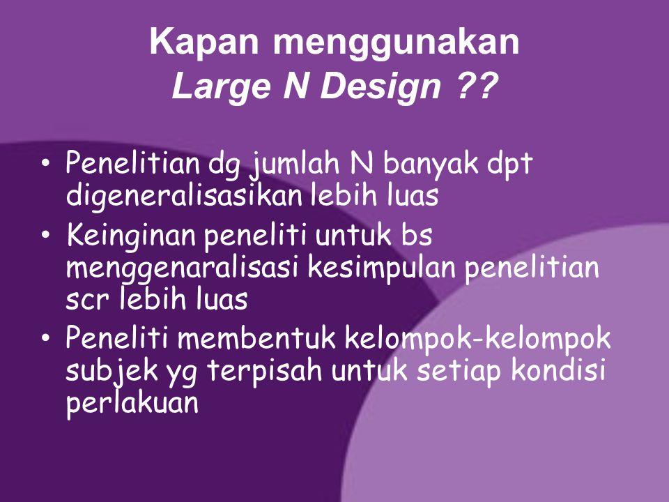 Kapan menggunakan Large N Design
