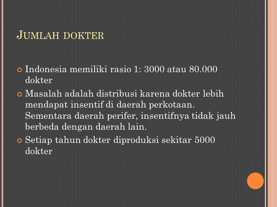 Jumlah dokter Indonesia memiliki rasio 1: 3000 atau 80.000 dokter