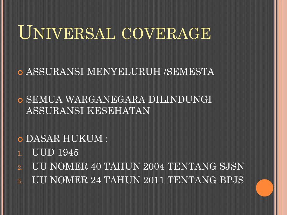 Universal coverage ASSURANSI MENYELURUH /SEMESTA