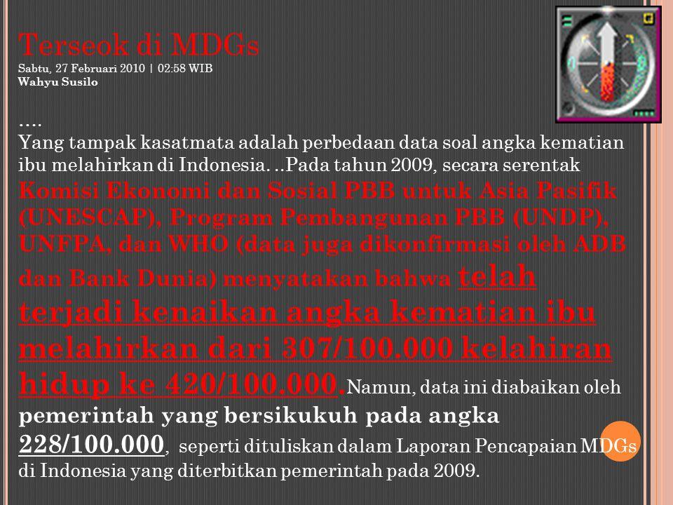 Terseok di MDGs Sabtu, 27 Februari 2010 | 02:58 WIB. Wahyu Susilo. ….