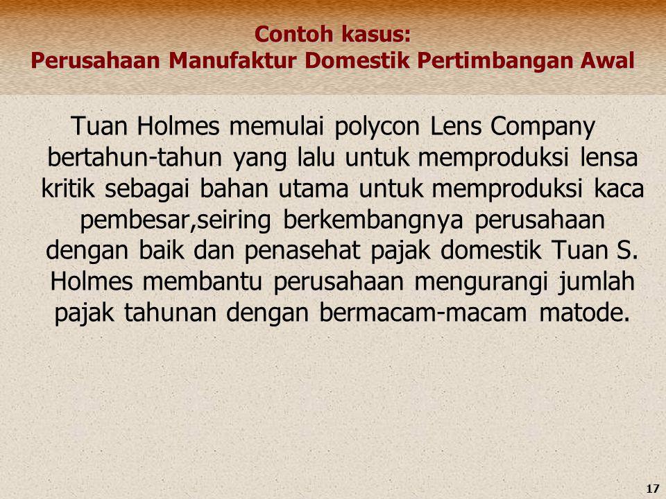 Contoh kasus: Perusahaan Manufaktur Domestik Pertimbangan Awal