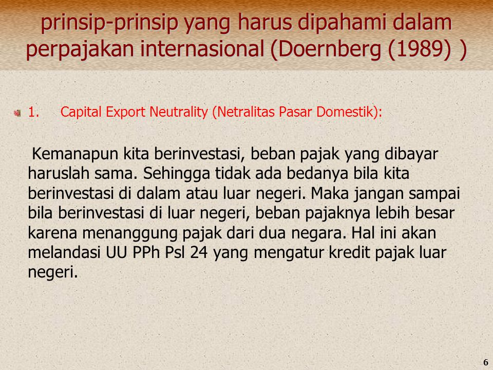 prinsip-prinsip yang harus dipahami dalam perpajakan internasional (Doernberg (1989) )
