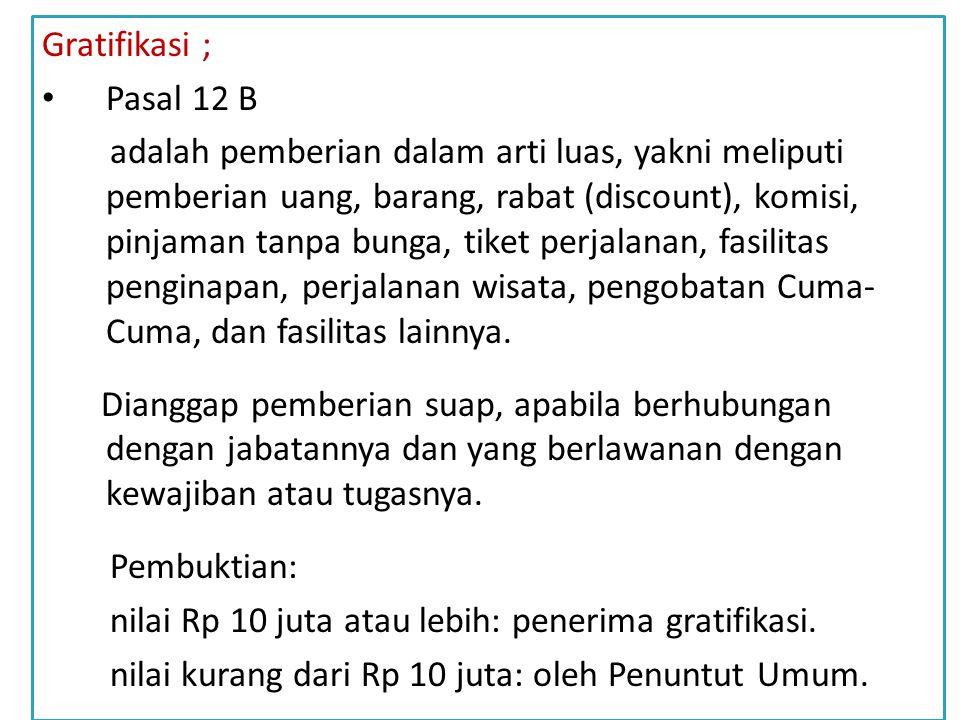 Gratifikasi ; Pasal 12 B.