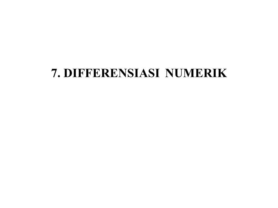 7. DIFFERENSIASI NUMERIK