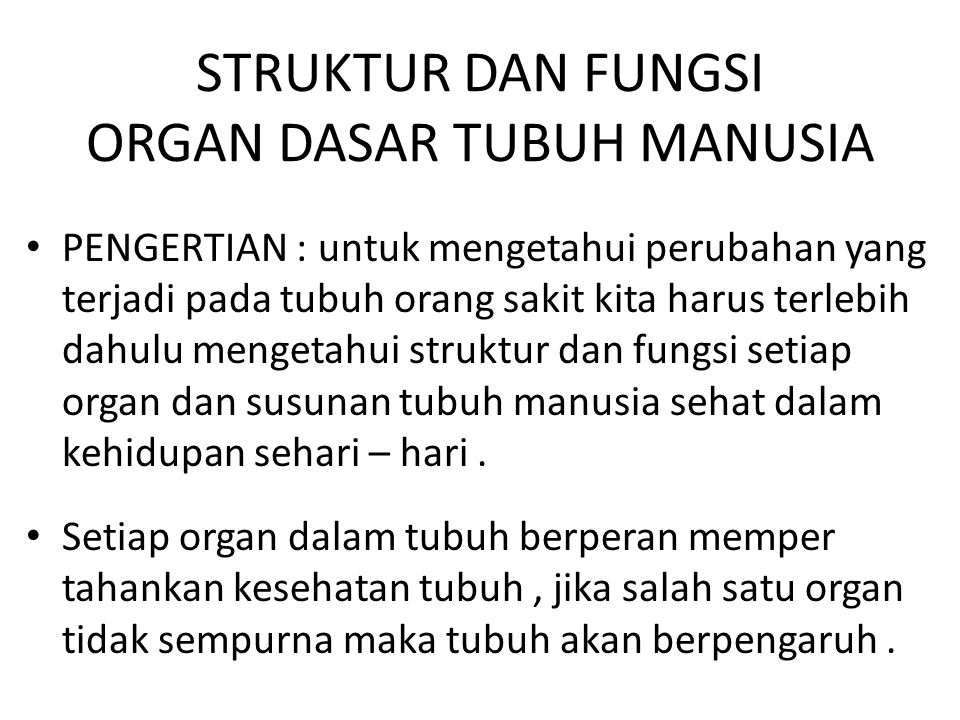 STRUKTUR DAN FUNGSI ORGAN DASAR TUBUH MANUSIA