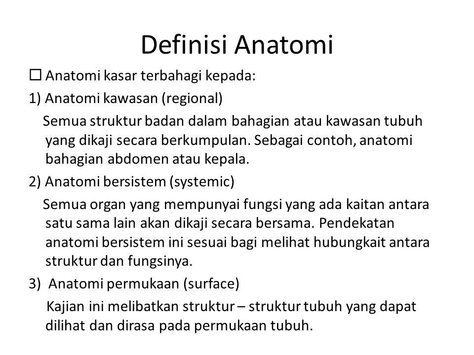 Definisi Anatomi Anatomi kasar terbahagi kepada: