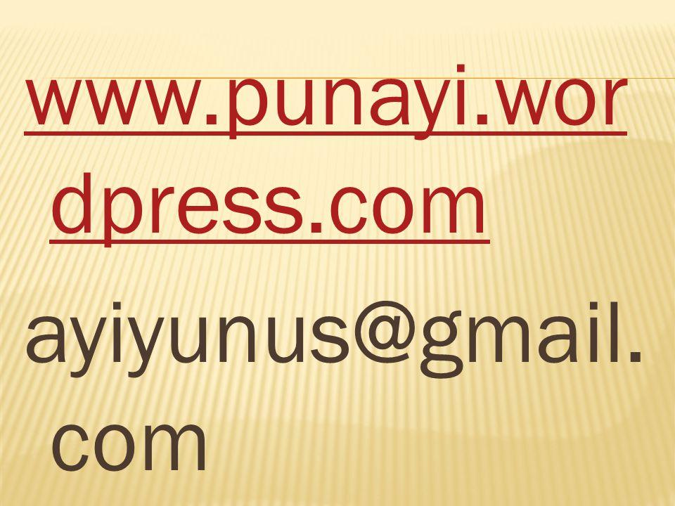 www.punayi.wordpress.com ayiyunus@gmail.com