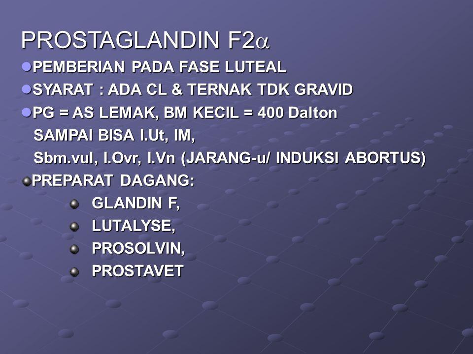 PROSTAGLANDIN F2 PEMBERIAN PADA FASE LUTEAL