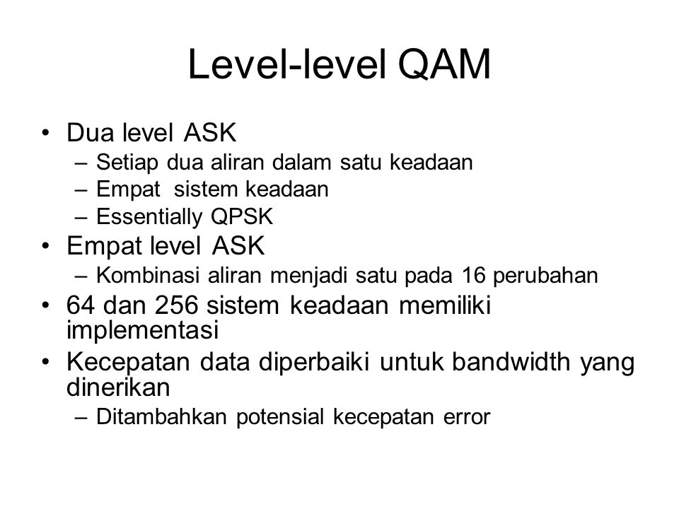 Level-level QAM Dua level ASK Empat level ASK