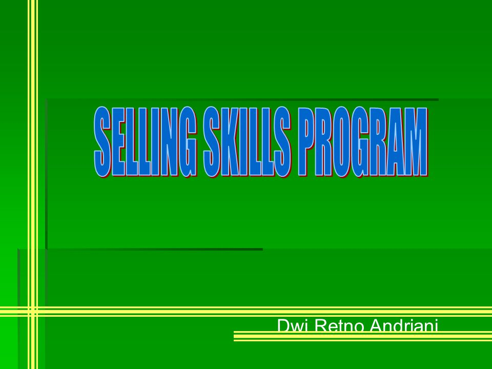 SELLING SKILLS PROGRAM