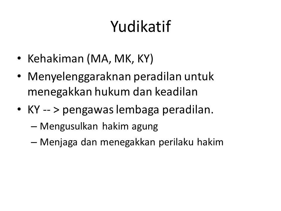Yudikatif Kehakiman (MA, MK, KY)