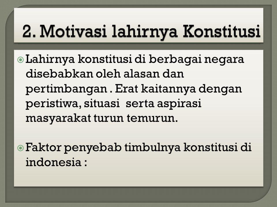 2. Motivasi lahirnya Konstitusi
