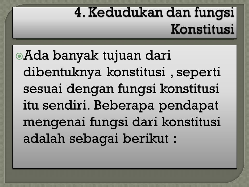 4. Kedudukan dan fungsi Konstitusi