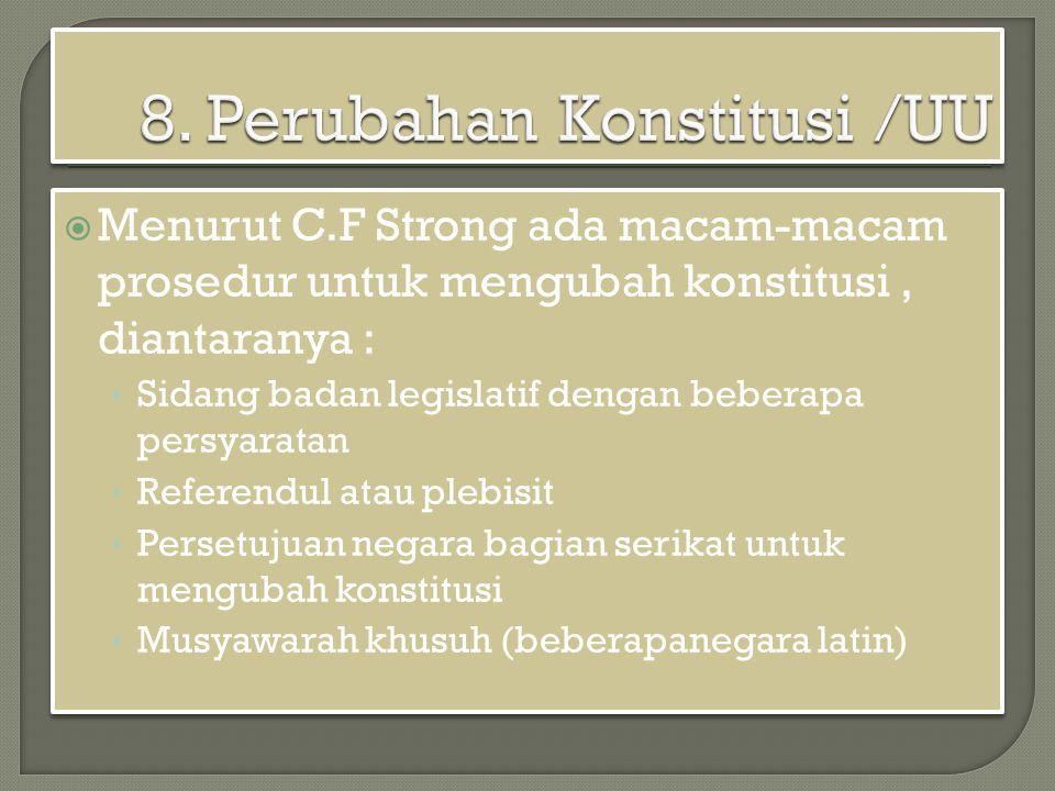 8. Perubahan Konstitusi /UU