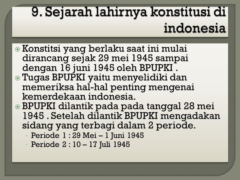 9. Sejarah lahirnya konstitusi di indonesia