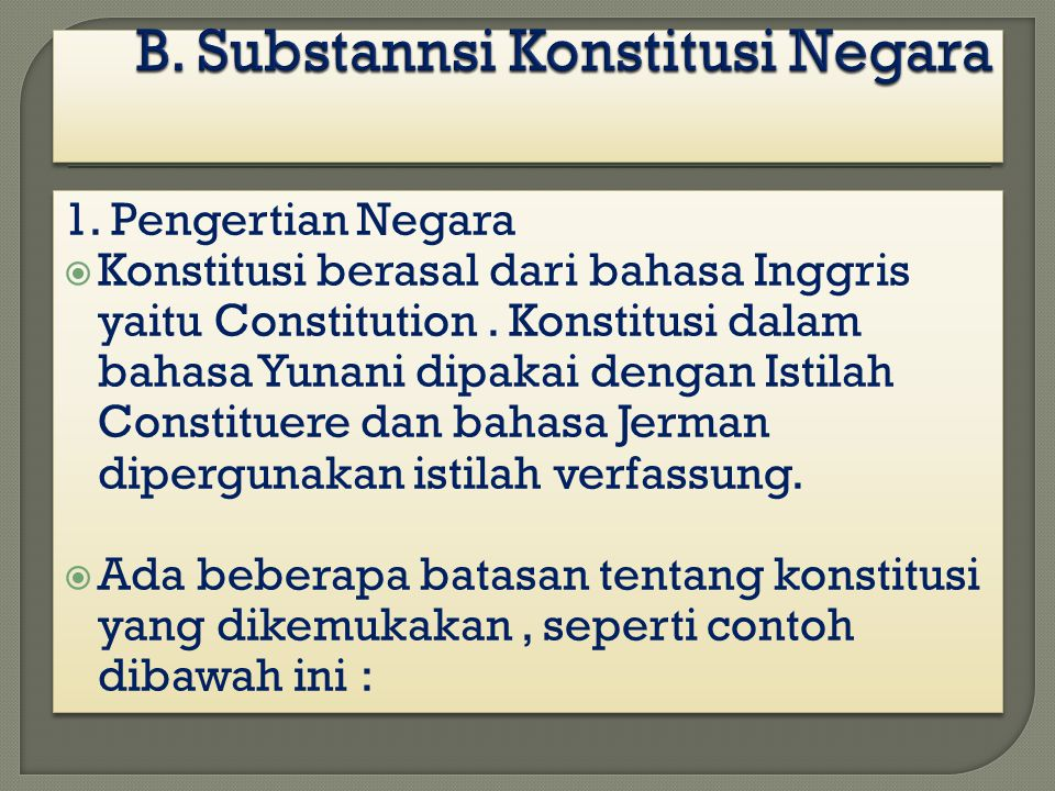 B. Substannsi Konstitusi Negara